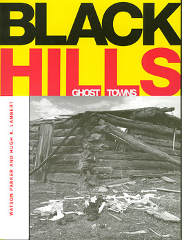 Cover of 'Black Hills Ghost Towns'