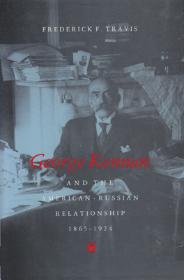 Cover of George Kennan and the American-Russian Relationship, 1865–1924