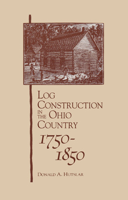 Cover of Log Construction in the Ohio Country, 1750–1850