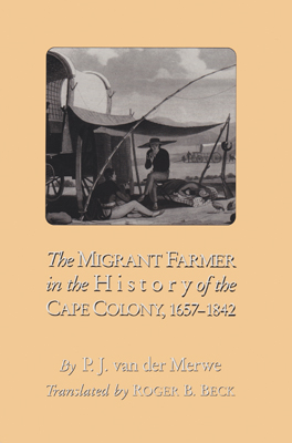 Cover of 'The Migrant Farmer in the History of Cape Colony, 1657–1842'