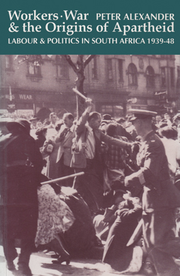 Cover of 'Workers, War and the Origins of Apartheid'