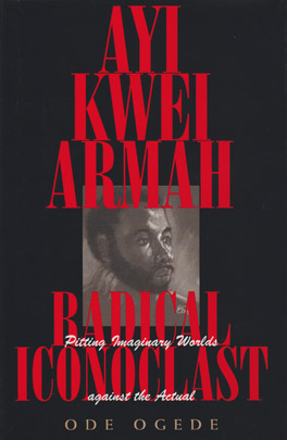 Cover of Ayi Kwei Armah, Radical Iconoclast