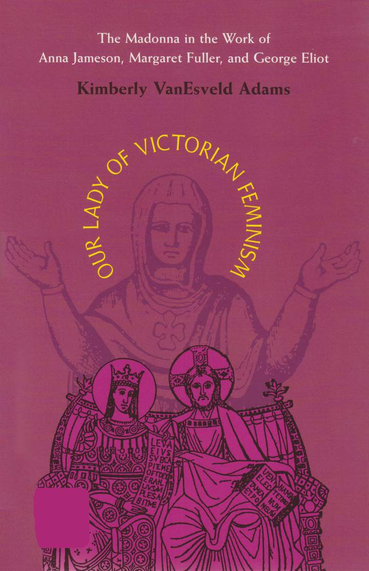 Cover of 'Our Lady of Victorian Feminism'