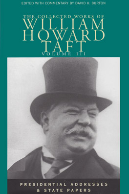Cover of 'The  Collected Works of William Howard Taft, Volume III'