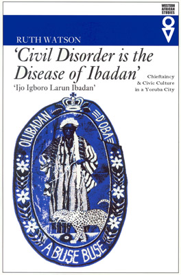 Cover of ''Civil Disorder is the Disease of Ibadan''