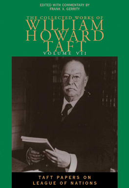Cover of 'The  Collected Works of William Howard Taft, Volume VII'