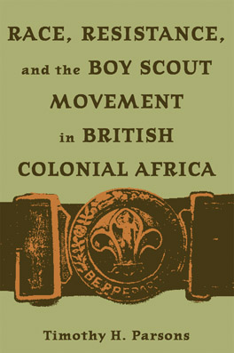 Cover of 'Race, Resistance, and the Boy Scout Movement in British Colonial Africa'