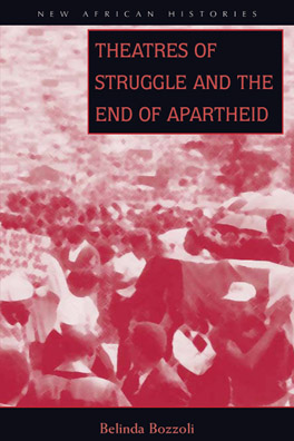Cover of Theatres of Struggle and the End of Apartheid