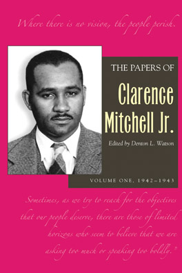 Cover of 'The  Papers of Clarence Mitchell Jr., Volume I'