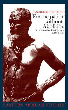 Cover of 'Emancipation without Abolition in German East Africa, c. 1884–1914'