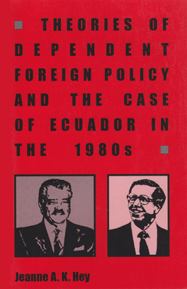 Cover of 'Theories of Dependent Foreign Policy and the Case of Ecuador in the 1980s'