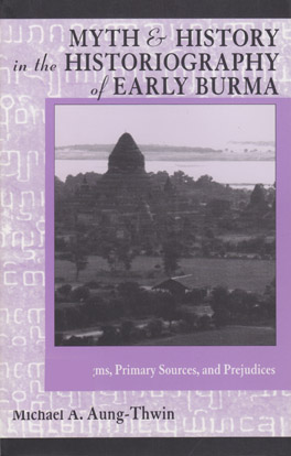 Cover of Myth and History in the Historiography of Early Burma