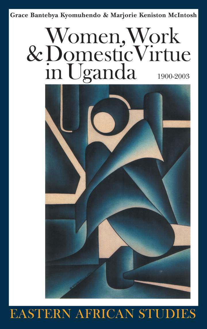 Cover of 'Women, Work & Domestic Virtue in Uganda, 1900–2003'