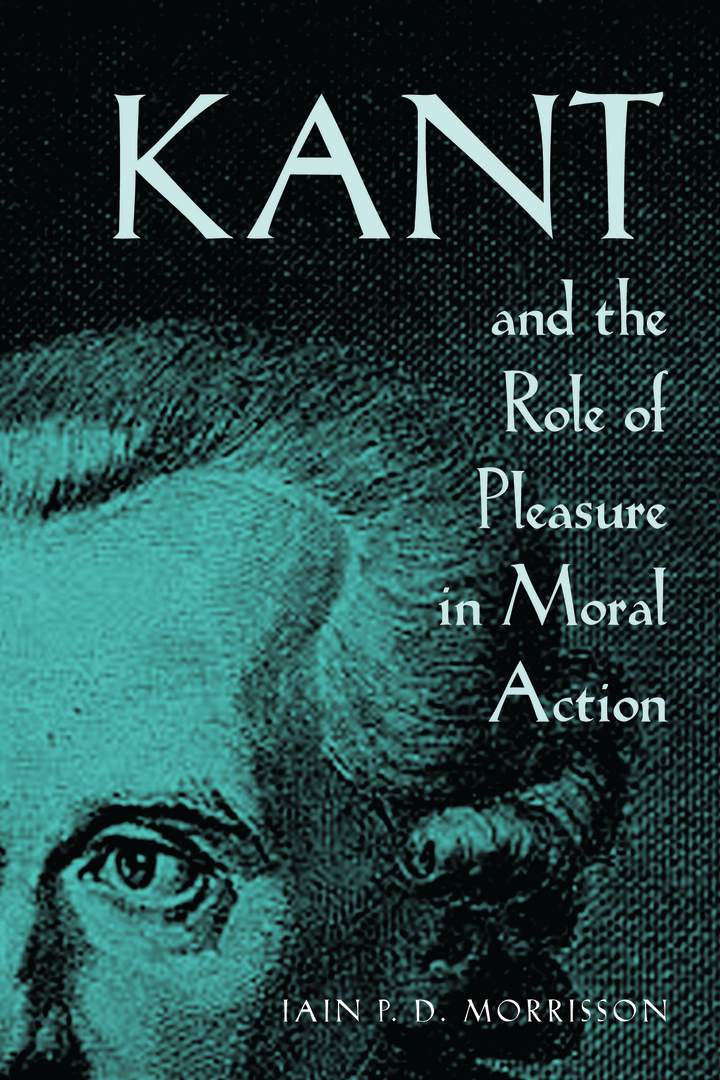 Cover of 'Kant and the Role of Pleasure in Moral Action'