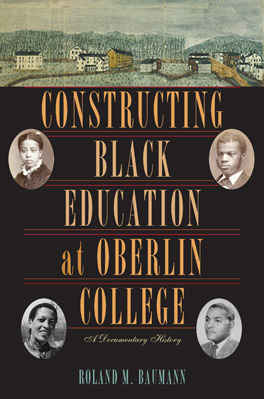 Cover of Constructing Black Education at Oberlin College