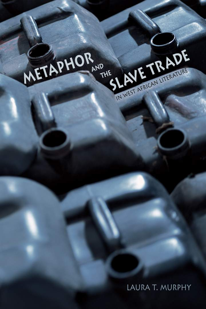 Cover of 'Metaphor and the Slave Trade in West African Literature'
