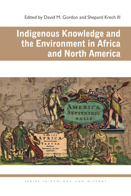 Cover of 'Indigenous Knowledge and the Environment in Africa and North America'