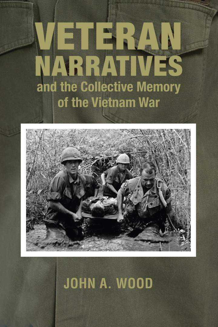 Cover of Veteran Narratives and the Collective Memory of the Vietnam War