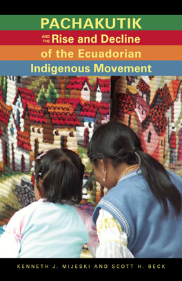 Cover of 'Pachakutik and the Rise and Decline of the Ecuadorian Indigenous Movement'