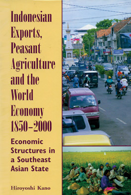 Cover of 'Indonesian Exports, Peasant Agriculture and the World Economy 1850–2000'