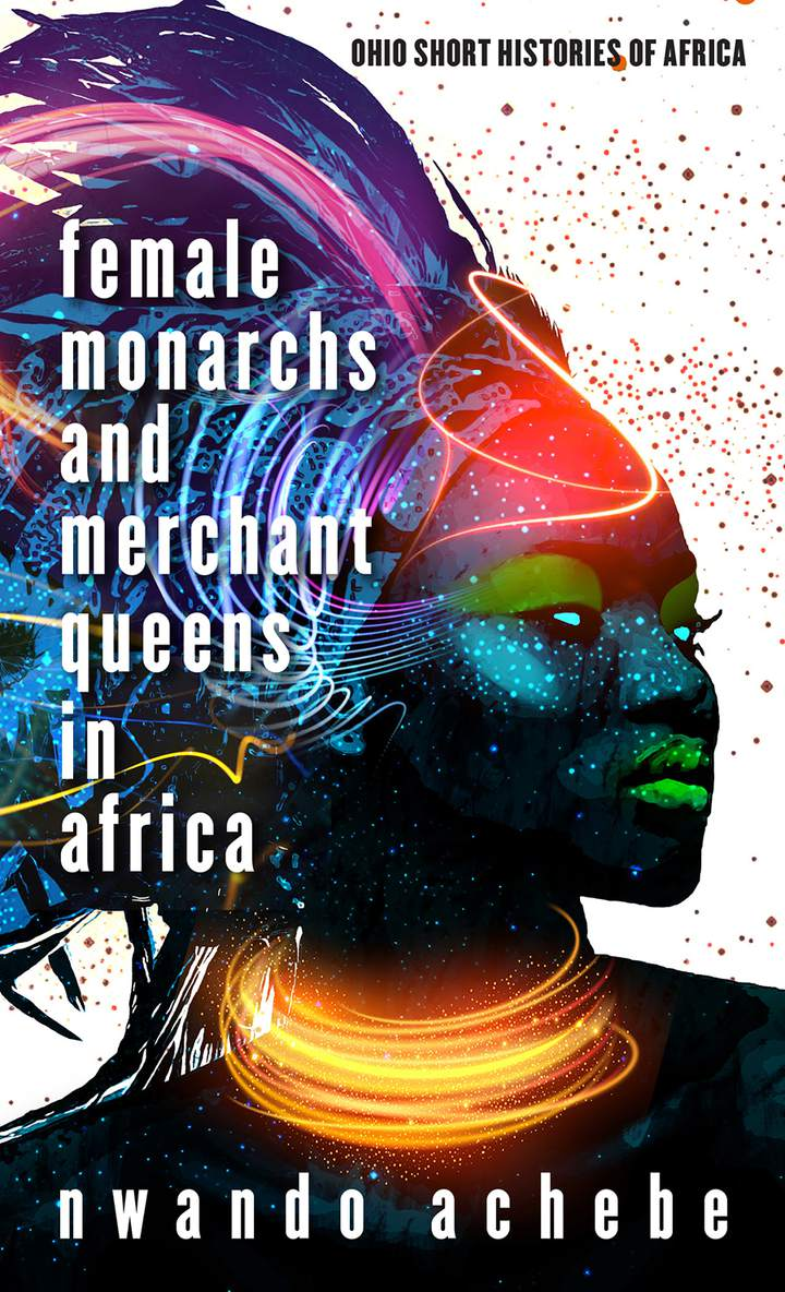Cover of 'Female Monarchs and Merchant Queens in Africa'