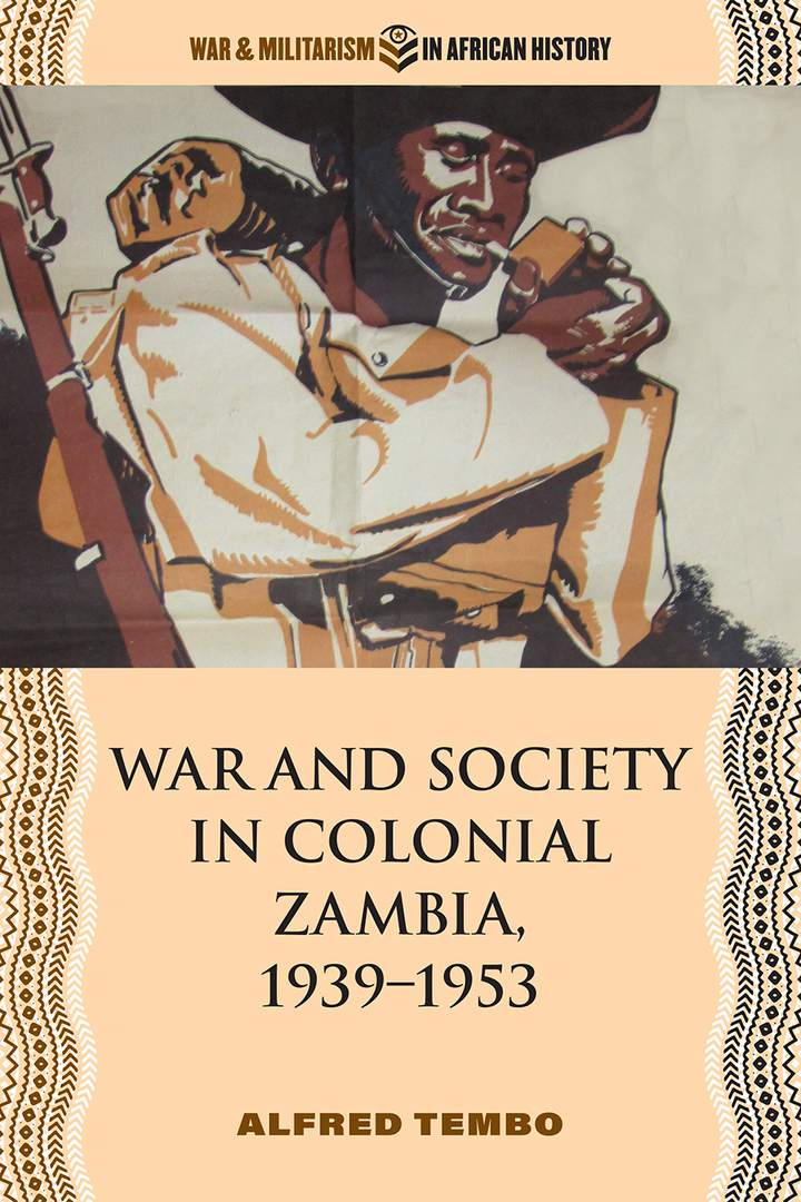 Cover of War and Society in Colonial Zambia, 1939–1953